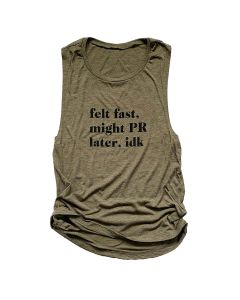 Sarah Marie Women's Felt Fast, Might PR Later Tank