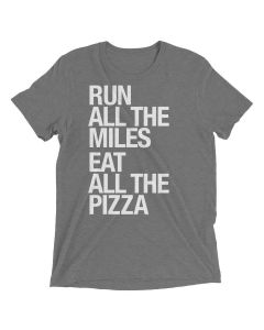 Sarah Marie Unisex Run Miles Eat Pizza Shortsleeve